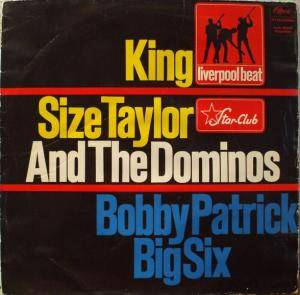 Cover - King Size Taylor & The Dominoes: King Size Taylor & The Dominoes / Bobby Patrick Big Six