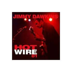 Cover - Jimmy Dawkins: Hot Wire 81