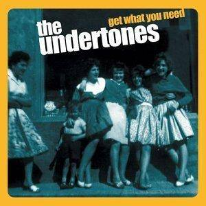 Cover - Undertones, The: Get What You Need