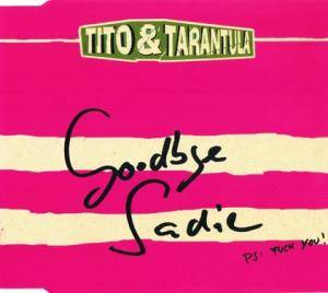 Cover - Tito & Tarantula: Goodbye Sadie Ps: Fuck You