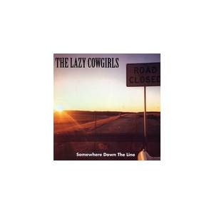 Cover - Lazy Cowgirls, The: Somewhere Down The Line