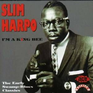Cover - Slim Harpo: I'm A King Bee: The Early Swamp Blues Classics