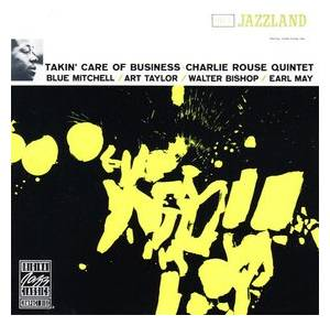 Cover - Charlie Rouse: Takin' Care Of Business