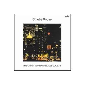 Cover - Charlie Rouse: Upper Manhattan Jazz Society, The
