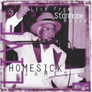 Cover - Homesick James: Live From The Stanhope House