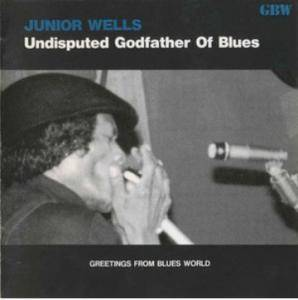Cover - Junior Wells: Undisputed Godfather Of Blues