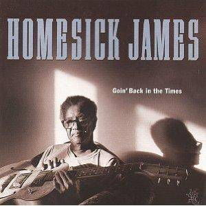 Cover - Homesick James: Goin' Back In The Times