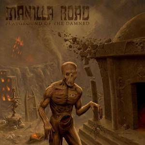 Manilla Road: Playground Of The Damned - Cover