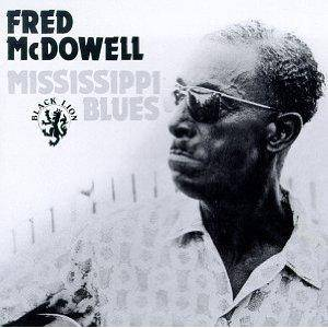Cover - Fred McDowell: Mississippi Blues