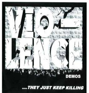 Vio-lence: Demos ...They Just Keep Killing - Cover
