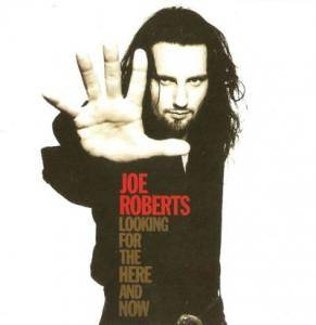 Cover - Joe Roberts: Looking For The Here And Now