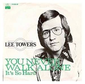 Cover - Lee Towers: You Never Walk Alone
