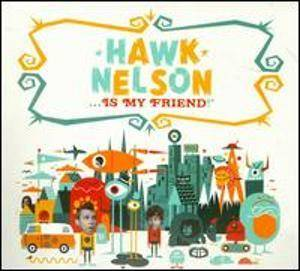 Cover - Hawk Nelson: Hawk Nelson ... Is My Friend