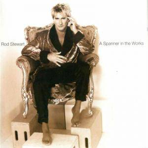 Rod Stewart: Spanner In The Works, A - Cover