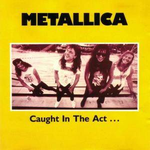 Metallica: Caught In The Act ... - Cover