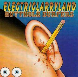 Cover - Butthole Surfers: Electriclarryland