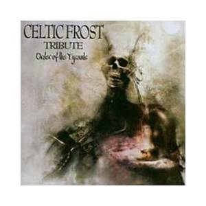Cover - Astarte: Celtic Frost Tribute - Order Of The Tyrants
