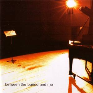 Between The Buried And Me: Between The Buried And Me - Cover