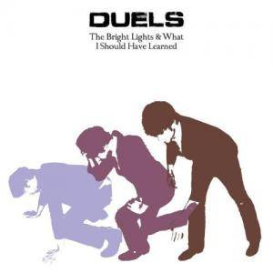 Cover - Duels: Bright Lights And What I Should Have Learned, The