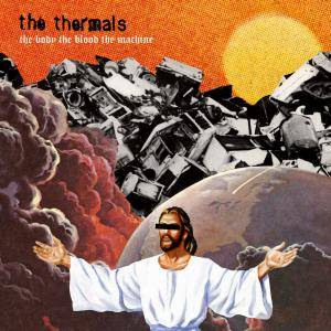 Cover - Thermals, The: Body, The Blood, The Machine, The