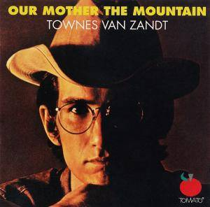 Cover - Townes van Zandt: Our Mother The Mountain