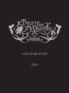 Bullet For My Valentine: Poison - Live At Brixton, The - Cover