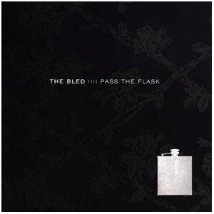 Cover - Bled, The: Pass The Flask