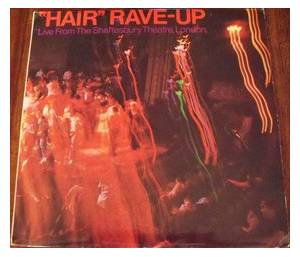 "Cover - ""Hair"" Rave-Up: Live From The Shaftesbury Theatre, London"