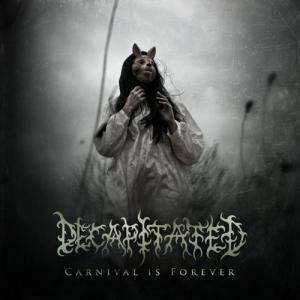Cover - Decapitated: Carnival Is Forever