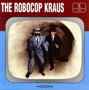 Cover - Robocop Kraus, The: Robocop Kraus / The Cherryville, The