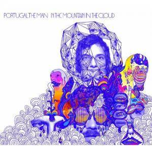 Portugal. The Man: In The Mountain In The Cloud - Cover