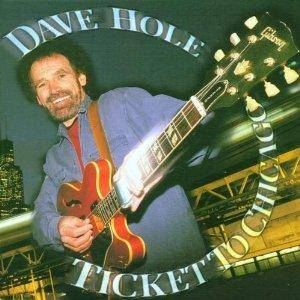 Cover - Dave Hole: Ticket To Chicago