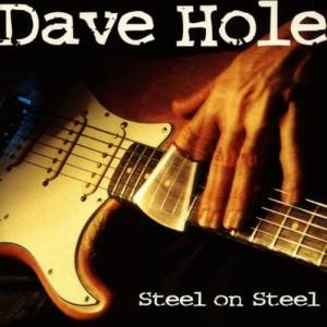 Cover - Dave Hole: Steel On Steel