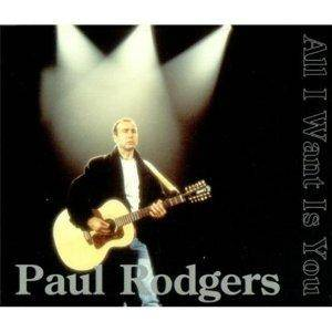 Cover - Paul Rodgers: All I Want Is You