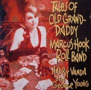 Marcus Hook Roll Band: Tales Of Old Grand-Daddy - Cover