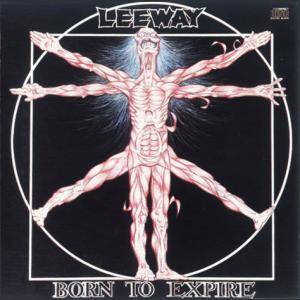 Leeway: Born To Expire - Cover