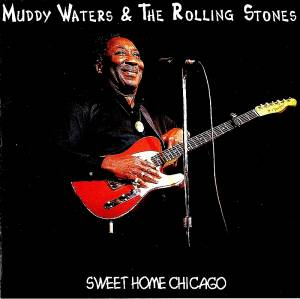 Muddy Waters & The Rolling Stones: Sweet Home Chicago - Cover