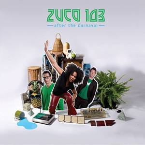 Cover - Zuco 103: After The Carnaval