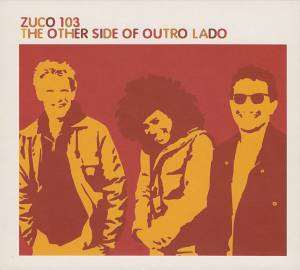 Cover - Zuco 103: Other Side Of Outro Lado, The