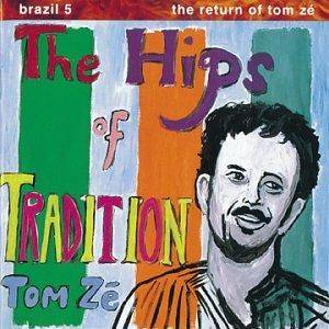 Cover - Tom Zé: Hips Of Tradition, The