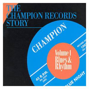 Cover - Gene Allison: Champion Records Story - Volume 1 - Blues & Rhythm, The