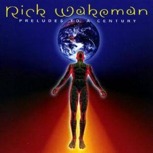 Rick Wakeman: Preludes To A Century - Cover