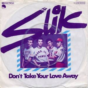 Cover - Slik: Don't Take Your Love Away
