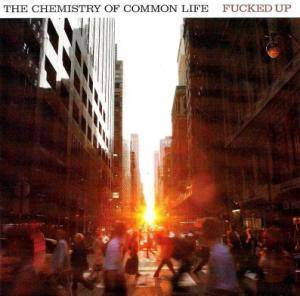 Fucked Up: The Chemistry Of Common Life (CD) - Bild 1