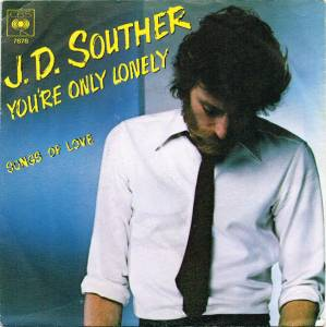 Cover - J. D. Souther: You're Only Lonely