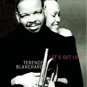 Cover - Terence Blanchard: Let's Get Lost