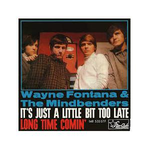 Cover - Wayne Fontana & The Mindbenders: It's Just A Little Bit Too Late