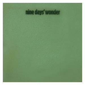 Nine Days' Wonder: Nine Days' Wonder - Cover