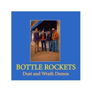 Cover - Bottle Rockets, The: Dust And Wrath Demos