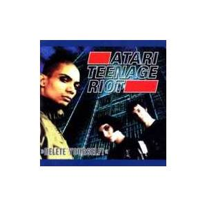 Atari Teenage Riot: Delete Yourself! (LP) - Bild 1